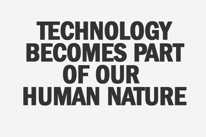 technologybecomes-part-of-our-human-nature